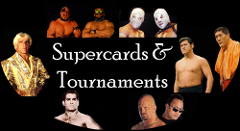 Wrestling Supercards and Tournaments